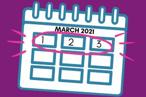 mark your calendar - March 1-3, 2021