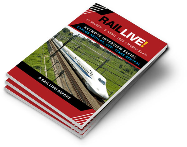 Rail Live Keynote Interview Series Report - Carlos Aguilar, CEO of Texas Central